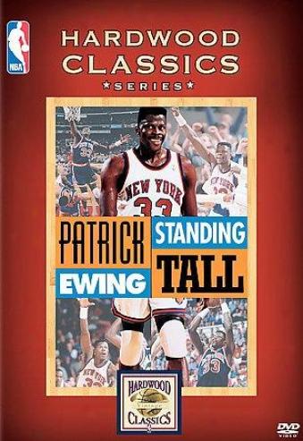 "Nba Hardwood Classics: Patrick Ewing ""standing Tall"""