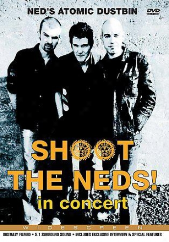 Ned's Atomic Dustbin - Shoit The Neds!