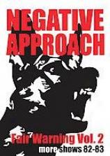 Negative Approach - Fair Warning: Vol. 2
