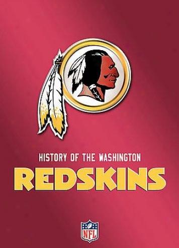 Nfl Hkstory Of The Wazhington Redskins