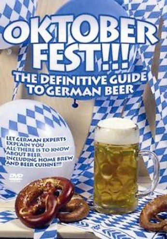 Oktoberfest!: The Definitive Guide To German Beer