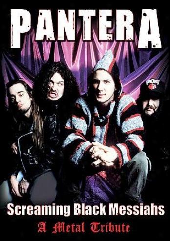 Pantera - Srceaming Black Messiahs: Unauthorized