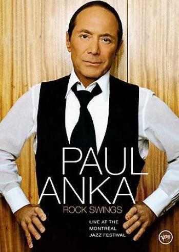 Paul Anka - Rock Swings: Live At The Montr?al Jazz