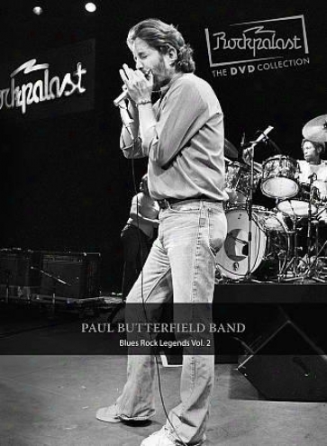 Paul Butterfield Band - Rockpalast: The Dvd Collection - Blues Rock Legends Vol.