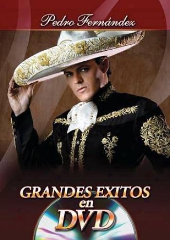 Pedro Fernandez - Grandes Exitos En Dvd