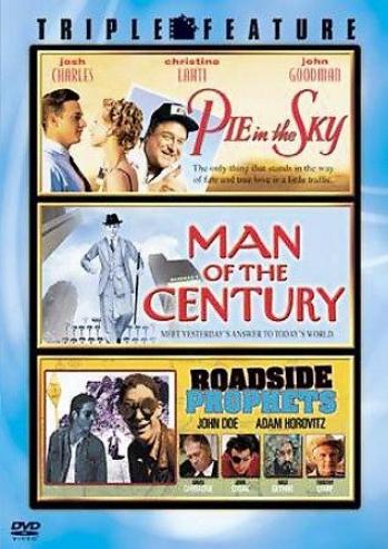 Pie In The Sky/man Of The Century/roadsidde Prophets