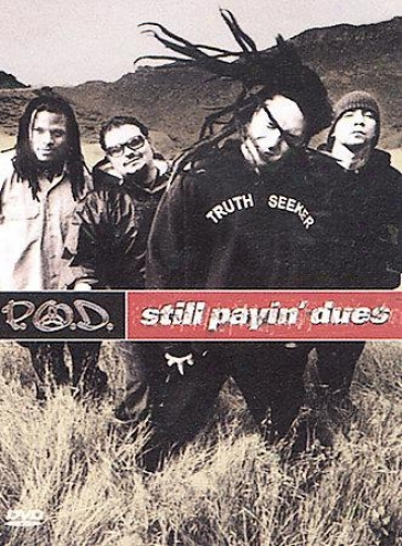 P.o.d. - Still Payin' Dues