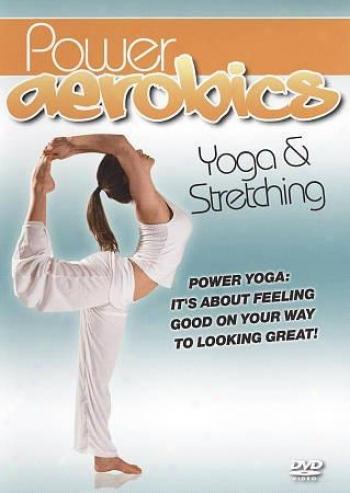 Power Aerobics: Yoga & Stretching