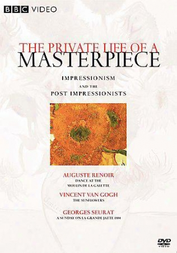 Private Life Of A Masterpiece, The: Impressionism And The Post Impressionists