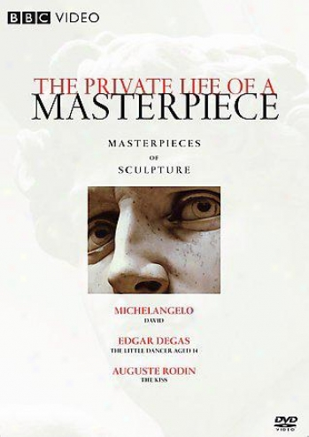 Private Life Of A Masterpiece, The: Masterpieces Of Sculpure