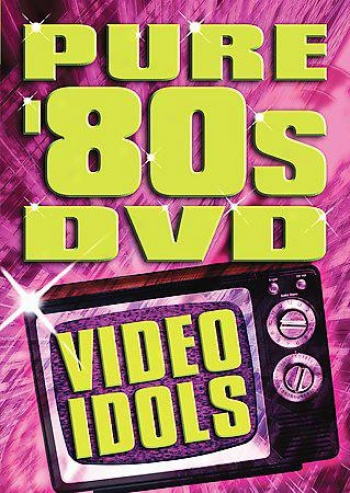 Modest 80's Video Idols