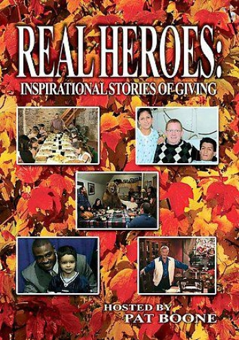 Real Heroes: Inspifational Stories Of Giving