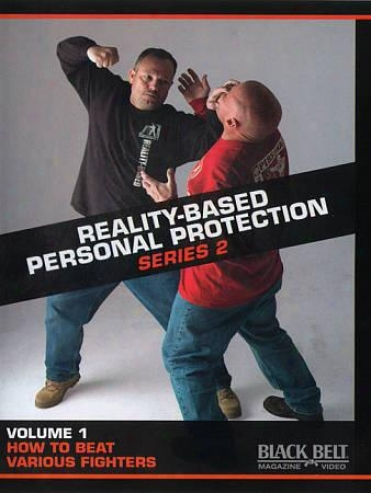 Reality-based Personal Protection: Series 2, Vol. 1 - How To Beag Various Fighte