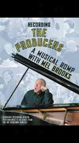 Recording The Producers: A Musicaal Romp Attending Mel Brooks