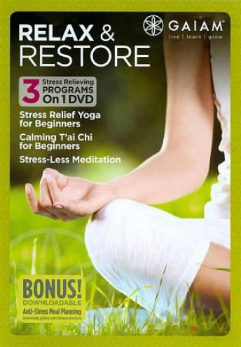Relax & Restore: Stress Relief Yoga/calming T'ai Chi/stress-less Meditation