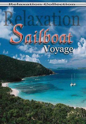 Relaxation: Sailboat Voyage