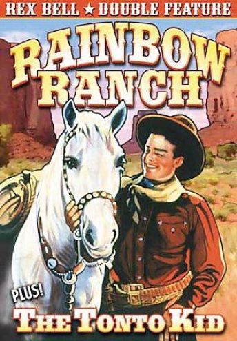 Rex Bell Double Feature - Rainbow Ranch (1933) / The Tonto Kid