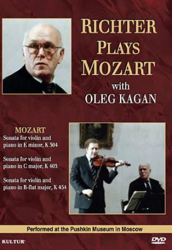 Richter Plays Mozart With Oleg Kagan