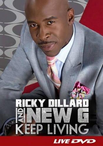 Ricky Dillard And New G: Keep Living