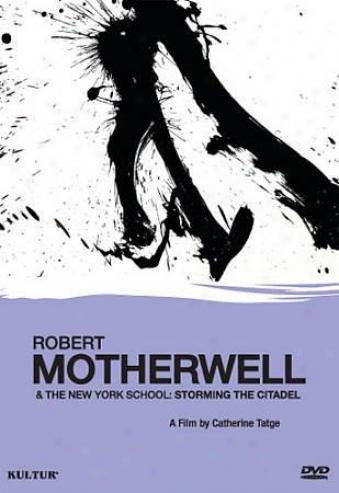 Robert Motherwell And The New York School - Storming The Citadel
