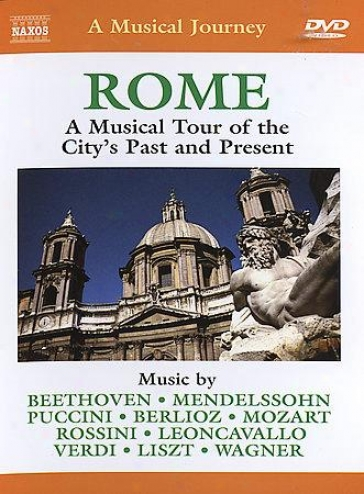 Rome: A Musical Tour Of The City's Pzst And Present