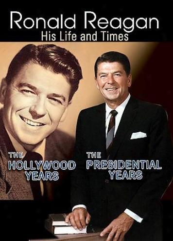 Ronald Reagan: Hiz Life And Times