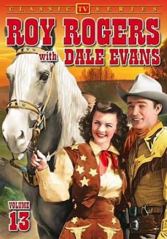 Roy Rogers With Dale Evans - Vol. 13