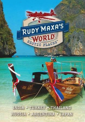 Rudy Maxa's World: Exotic Places