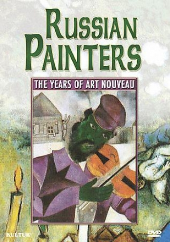 Russian Painters - The Years Of Art Nouveau