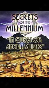 Secrets Of The Millennium - In Quest Of: Ancient Aliens