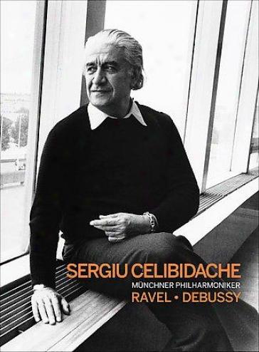 Sergiu Celibidache Conducts Ravel And Debussy