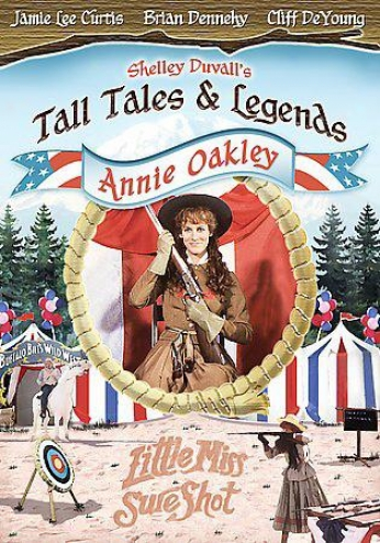 Shelley Duvall's Tall Tales And Legends - Annie Oakley