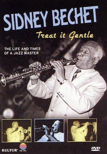 Sidney Bechet - Treat It Tame