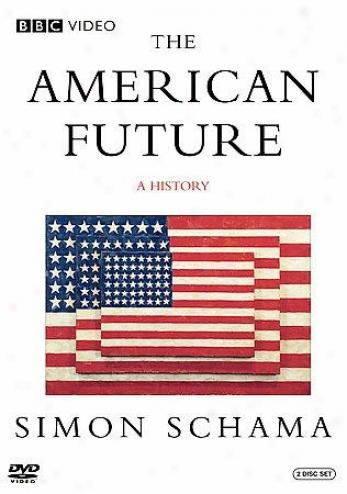 Simon Schama's The American Future - A History