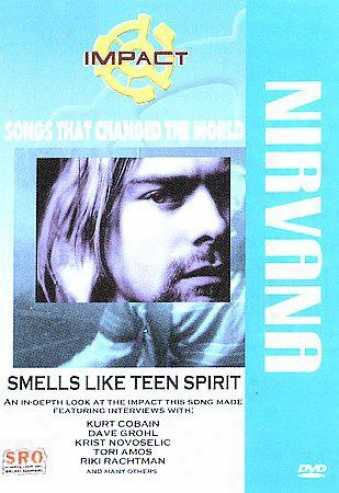 Songs That Changed The World: Nirvana - Smells Like Teen Soul