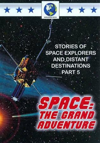 Space: The Grand Adventure, Part 5