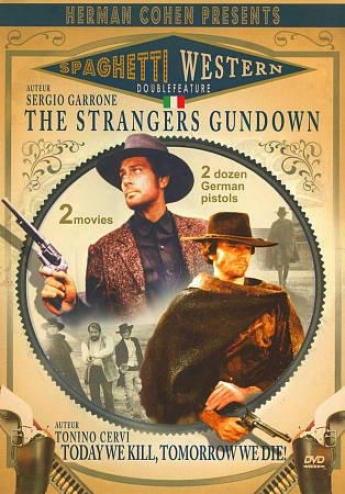 Spaghetti Western Collection: The Strangers Gun Down/today We Kull, Tomorrrow We