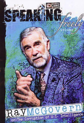 Speaking Freely - Vol. 3: Ray Mcgovern