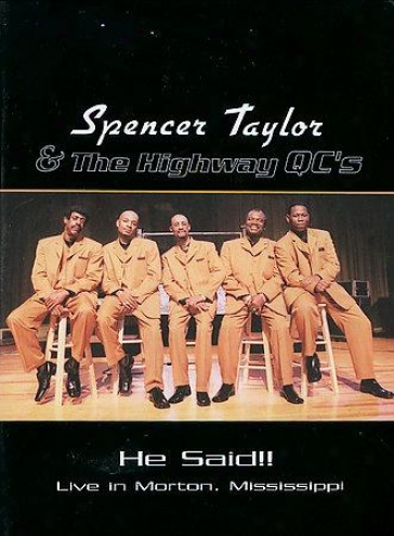 Spencer Taylor & The Highway Qc's - He Said!!