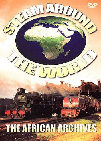 Steam Around The World - The African Archives