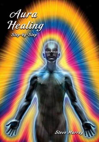 Steve Murray: Aura Healing Foot~ By Step