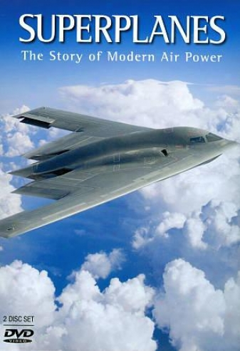 Super;lanes: The Story Of Modern Air Power