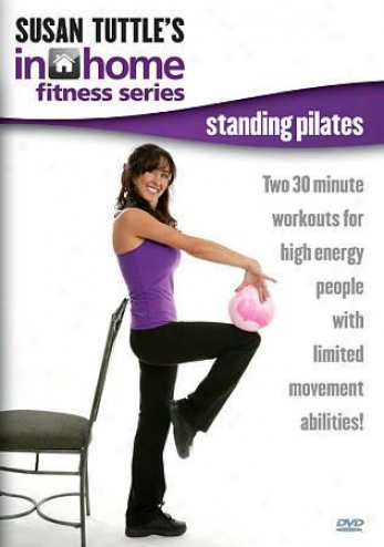 Susan Tuttle's In Home Fitness: Standing Pilates