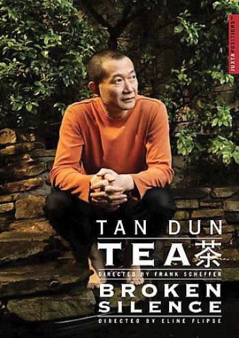 Tan Dun - Tea/broken Silence