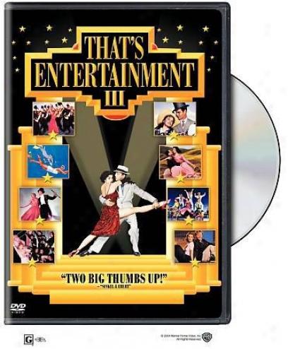 That's Entertainment! - Pt. 3