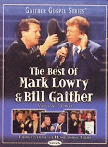 The Best Of Mark Lowry & Bill Gaither, Volume 2