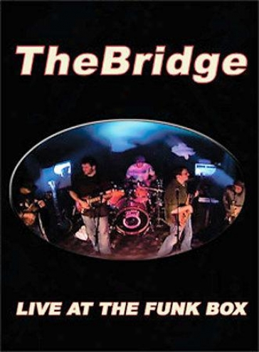 The Bridge - Live At The Fukn Box