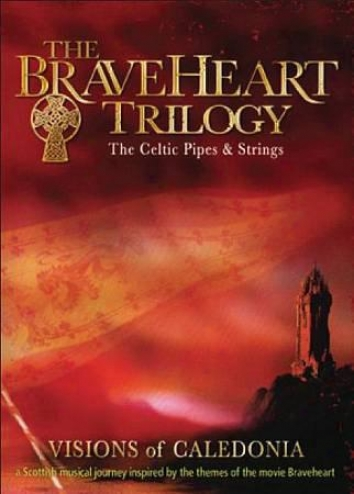 The Celtic Pipes & Strings - The Braveheatr Trilogy