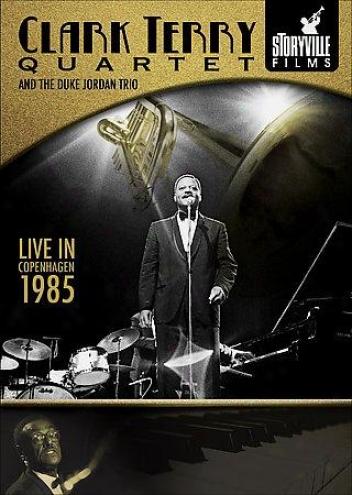 The Clark Terry Quartet & The Duke Jordan Trio - Live In Copenhagen 1985