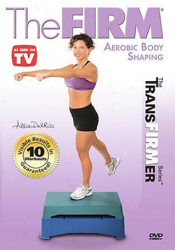 The Firm - Transfirmer: Aerobic Body Shaping